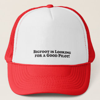 Bigfoot is Looking For a Good Pilot - Basic Trucker Hat