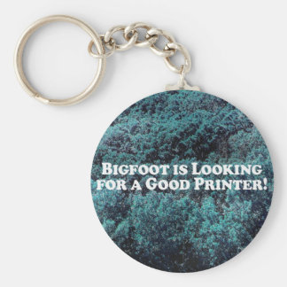 Bigfoot is Looking For a Good Printer - Basic Basic Round Button Key Ring