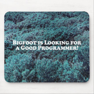 Bigfoot is Looking For a Good Programmer - Basic Mouse Pad