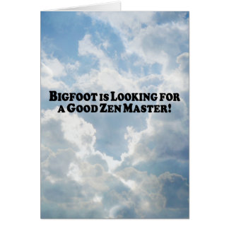 Bigfoot is Looking for a Good Zen Master - Basic Greeting Card