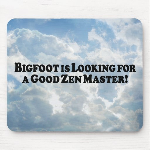 Bigfoot is Looking for a Good Zen Master - Basic Mouse Pad
