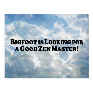 Bigfoot is Looking for a Good Zen Master - Basic Postcard