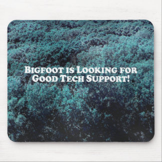 Bigfoot is Looking for Good Tech Support - Basic Mouse Pad