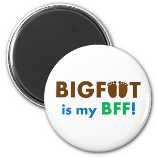 Bigfoot is my BFF (Best Friend Forever)! Magnet