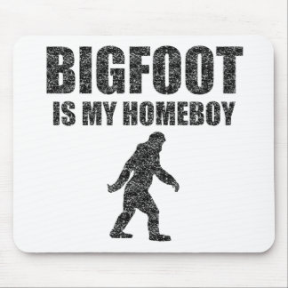 Bigfoot Is My Homeboy (Distressed) Mouse Pad