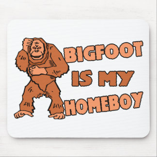 Bigfoot Is My Homeboy Mouse Pad