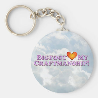 Bigfoot Loves My Craftsmanship - Basic Key Chains