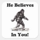 Bigfoot Sasquatch - He Believes In You Square Sticker