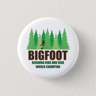 Bigfoot Sasquatch Hide and Seek World Champion 3 Cm Round Badge