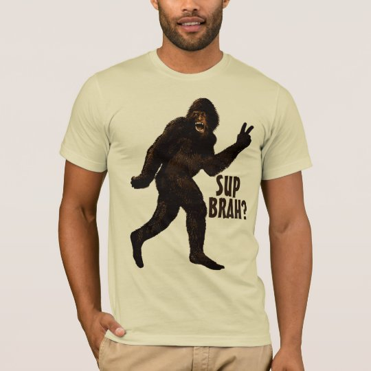 Bigfoot Sup Brah? T-Shirt