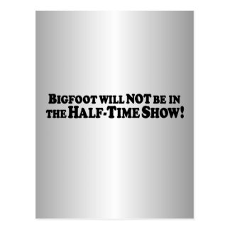 Bigfoot will Not be in Half-Time Show - Basic Postcard