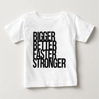 Bigger Better Faster Stronger Baby T-Shirt