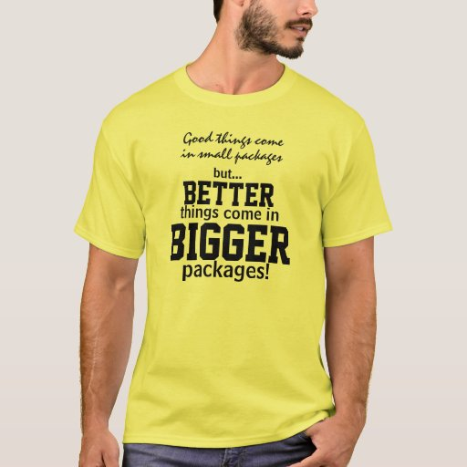 Bigger Packages Funny Humour T-shirt