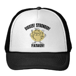 Bigger! Stronger! Father! Cap