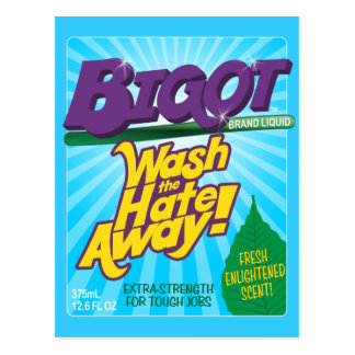 BIGOT Wash the Hate Away! [postcard] Postcard