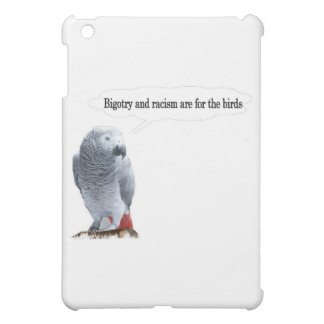 Bigotry And Racism Are For The Birds Cover For The iPad Mini
