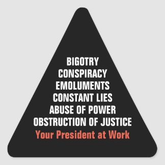 Bigotry Collusion Emoluments Obstruction Impeach Triangle Sticker
