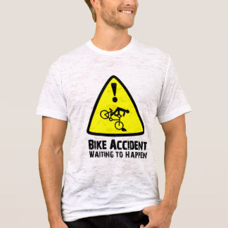 Bike Accident Waiting to Happen T-Shirt