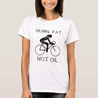 BIKE: Burn fat not oil T-shirt