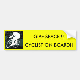 bike,  CYCLIST ON BOARD!!, GIVE SPACE!!! Bumper Sticker