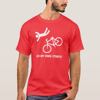 Bike My Own Stunts T-Shirt