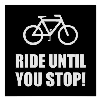 Bike Ride Until Stop Poster
