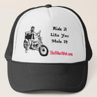 Biker, Ride itLike YouStole It! Trucker Hat
