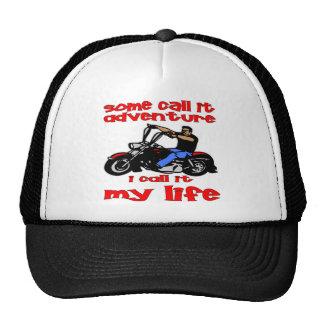 Biker Some Call It Adventure I Call It My Life Cap