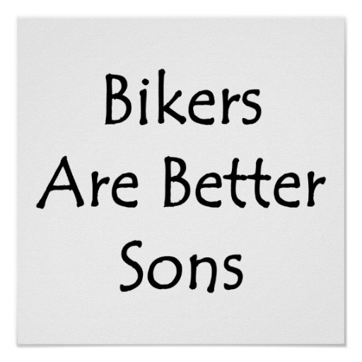 Bikers Are Better Sons Poster