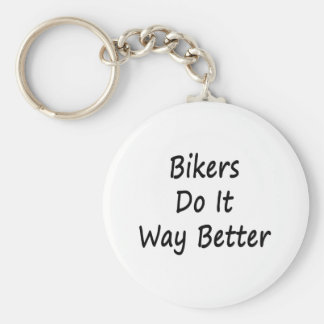 Bikers Do It Way Better Basic Round Button Key Ring