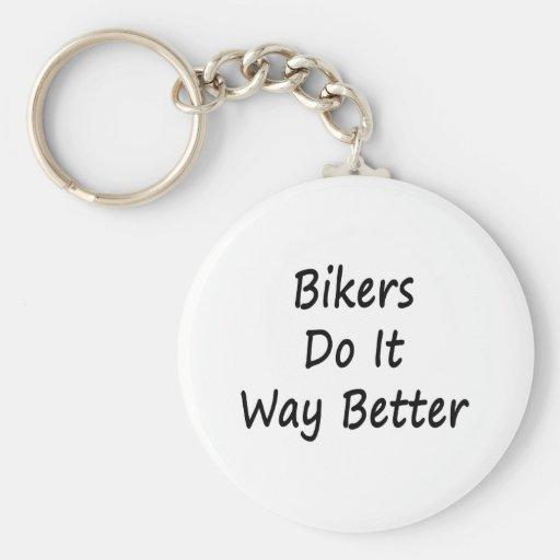 Bikers Do It Way Better Key Chain