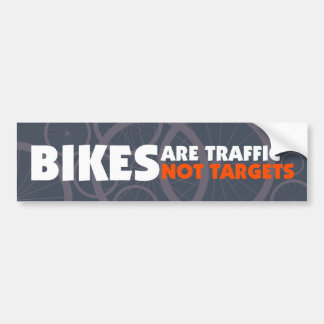 Bikes are traffic, not targets bumper stickers