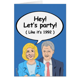 Bill and Hillary Birthday Card - Hey let's party l