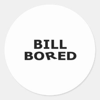 BILL BORED ROUND STICKER