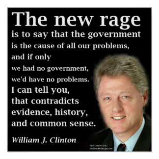 Bill Clinton No Government Rave Quote Poster