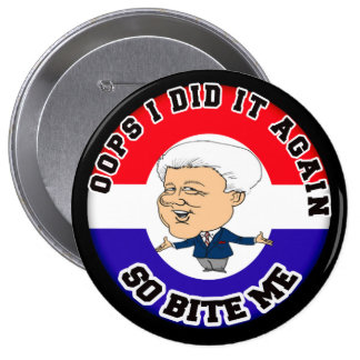 Bill Clinton Oops I did it 10 Cm Round Badge