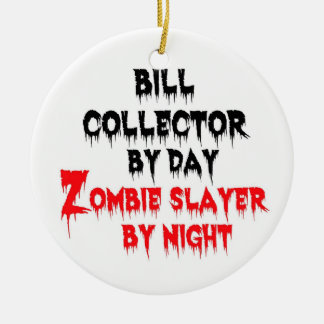 Bill Collector Zombie Slayer Christmas Ornament