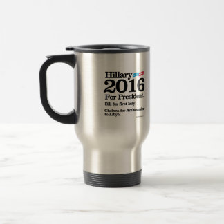 Bill for First Lady - Chelsea for Ambassador Stainless Steel Travel Mug