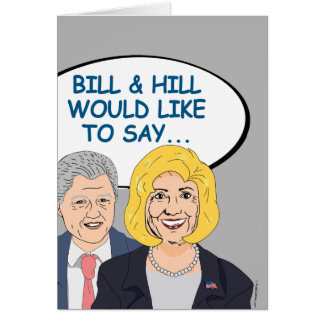 Bill & Hill would like to say Happy Birthday Greeting Card