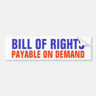Bill of Rights - Payable on Demand Car Bumper Sticker