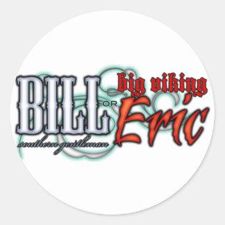 Bill or Eric? Round Sticker