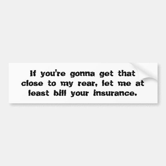 Bill Your Insurance Bumper Sticker