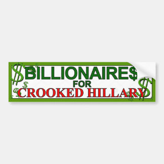 Billionaires for Crooked Hillary Bumper Sticker
