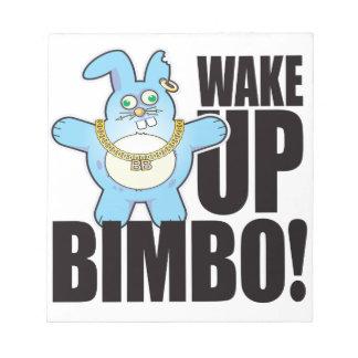Bimbo Bad Bun Wake Notepad