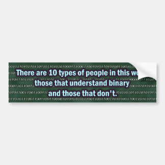 Binary JOKE 10 types of people bumpersticker Bumper Sticker