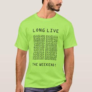 Binary Long Live the Weekend T-Shirt