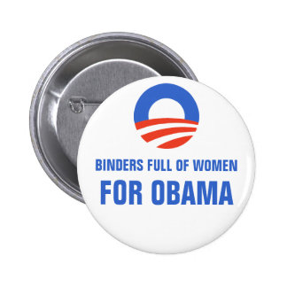 Binders full of Women Equal Pay for Obama 2012 6 Cm Round Badge