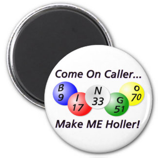 Bingo! Come on Caller, Make ME Holler! 6 Cm Round Magnet