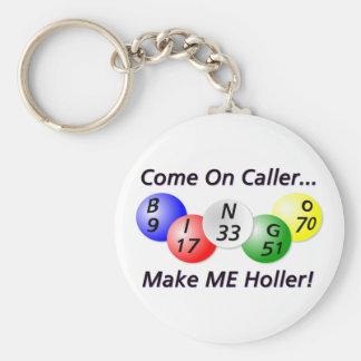 Bingo Come on Caller Make ME Holler Key Chain