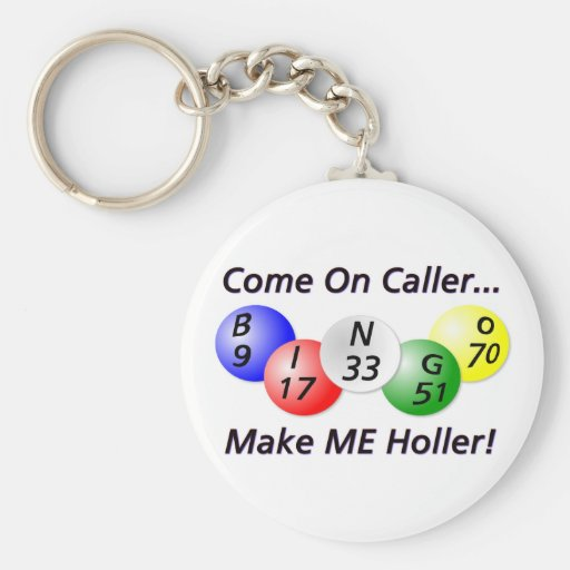 Bingo! Come on Caller, Make ME Holler! Key Chain